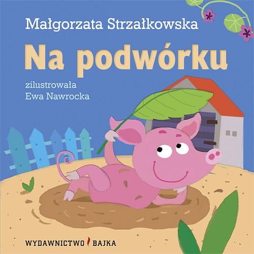 Małgorzata Strzałkowska Wydawnictwo Bajka Książki Dla Dzieci